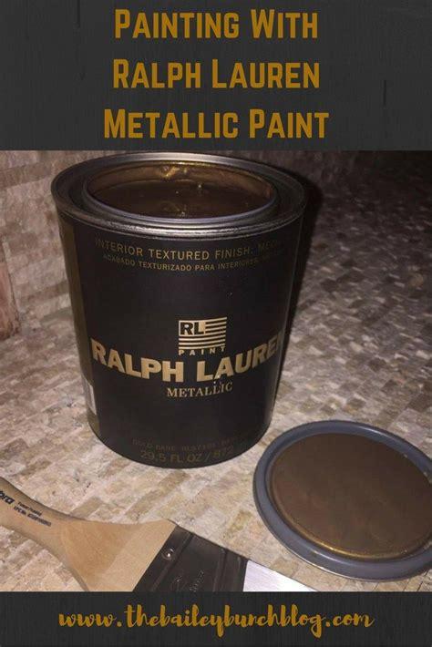 painting ralph lauren metallic paint bailey
