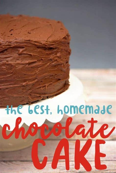 chocolate cake recipe scratch homemade chocolate cake