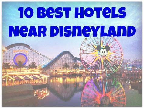 10 hotels disneyland nest full