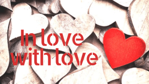 Read more about the article In love with love