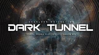 Dark Tunnel – Motivational Speech For Entrepreneurs