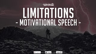 Limitations – Motivational Speech