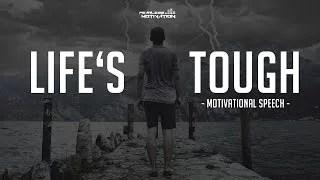 Lifes Tough Motivational Speech