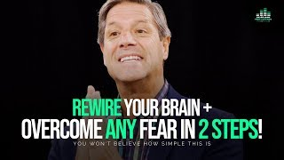 OVERCOME ANY FEAR You Have In Only 2 STEPS – John Assaraf