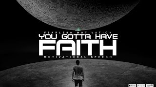 I have FAITH it will work out in the end! MOTIVATIONAL VIDEO
