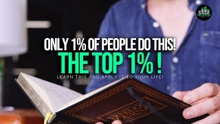 Only The Top 1% of People Do This! LEARN and APPLY To Your Life!