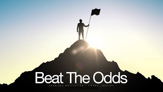 Beat The Odds – Motivational Video
