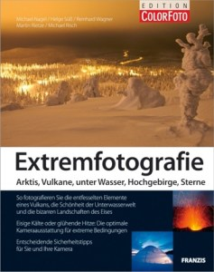 Buchrezension Extrem-Fotografie – Arktis, Vulkane, unter Wasser, Hochgebirge, Sterne