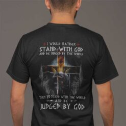 God Shirt I Would Rather Stand With God Lion Warrior