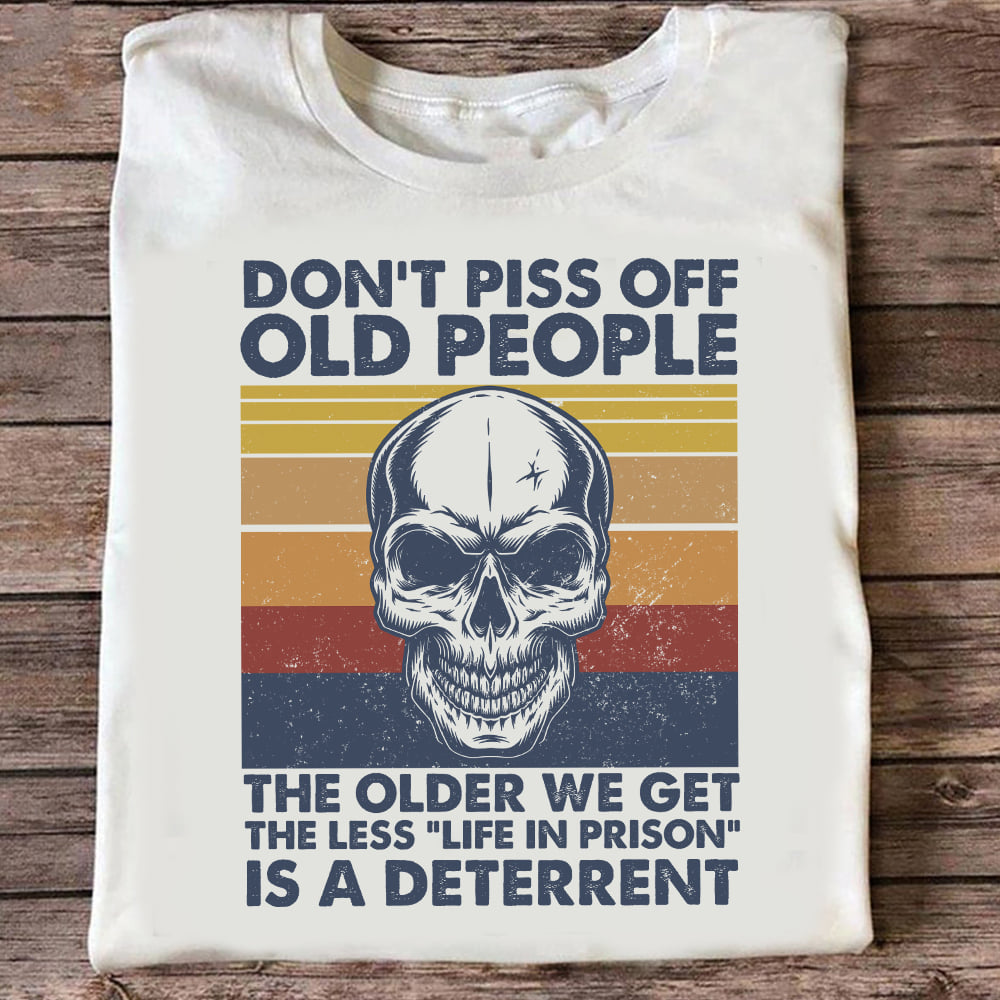 Funny Old People Shirt Vintage Skull Don't Piss Off Old People