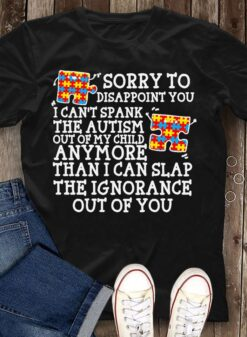 Autism Shirt Sorry To Disappoint You I Can't Spank