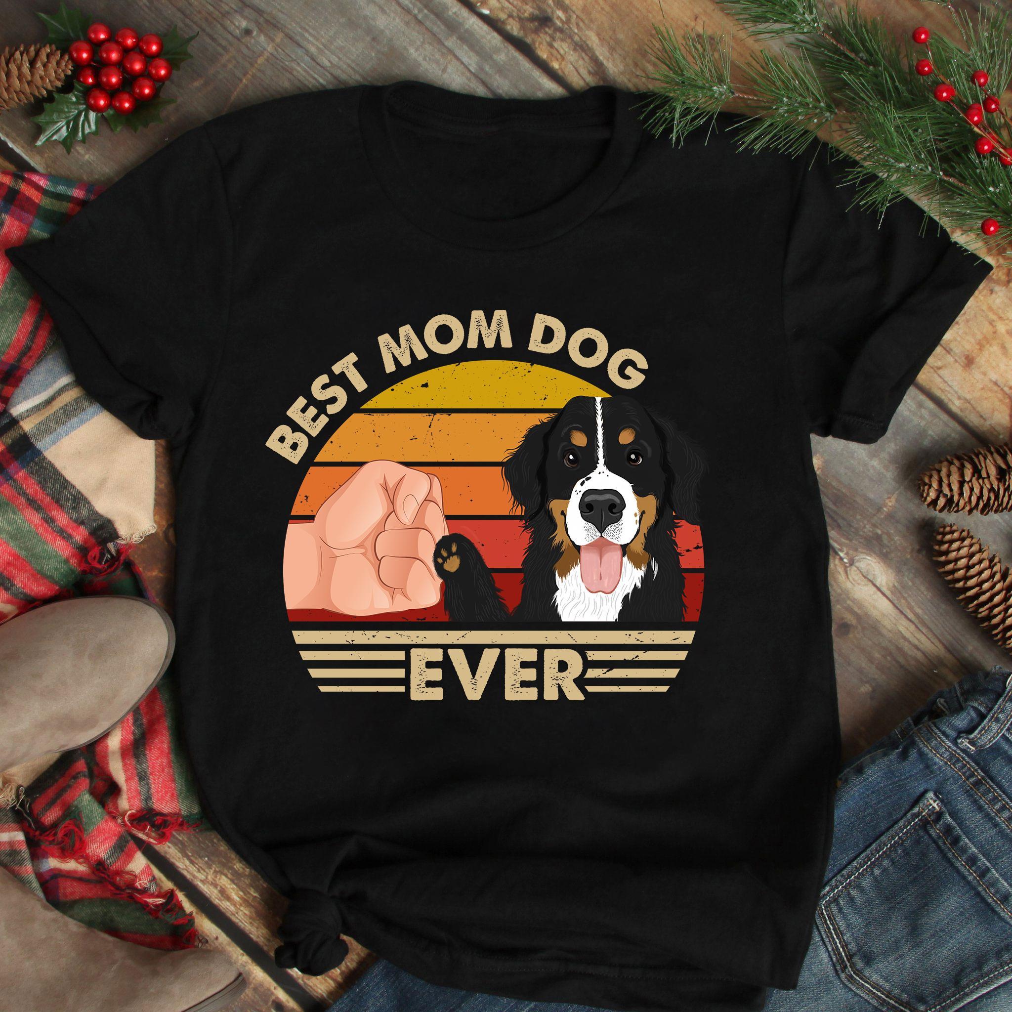 Best Mom Ever Shirt Vintage Best Bernese Dog Mom Ever