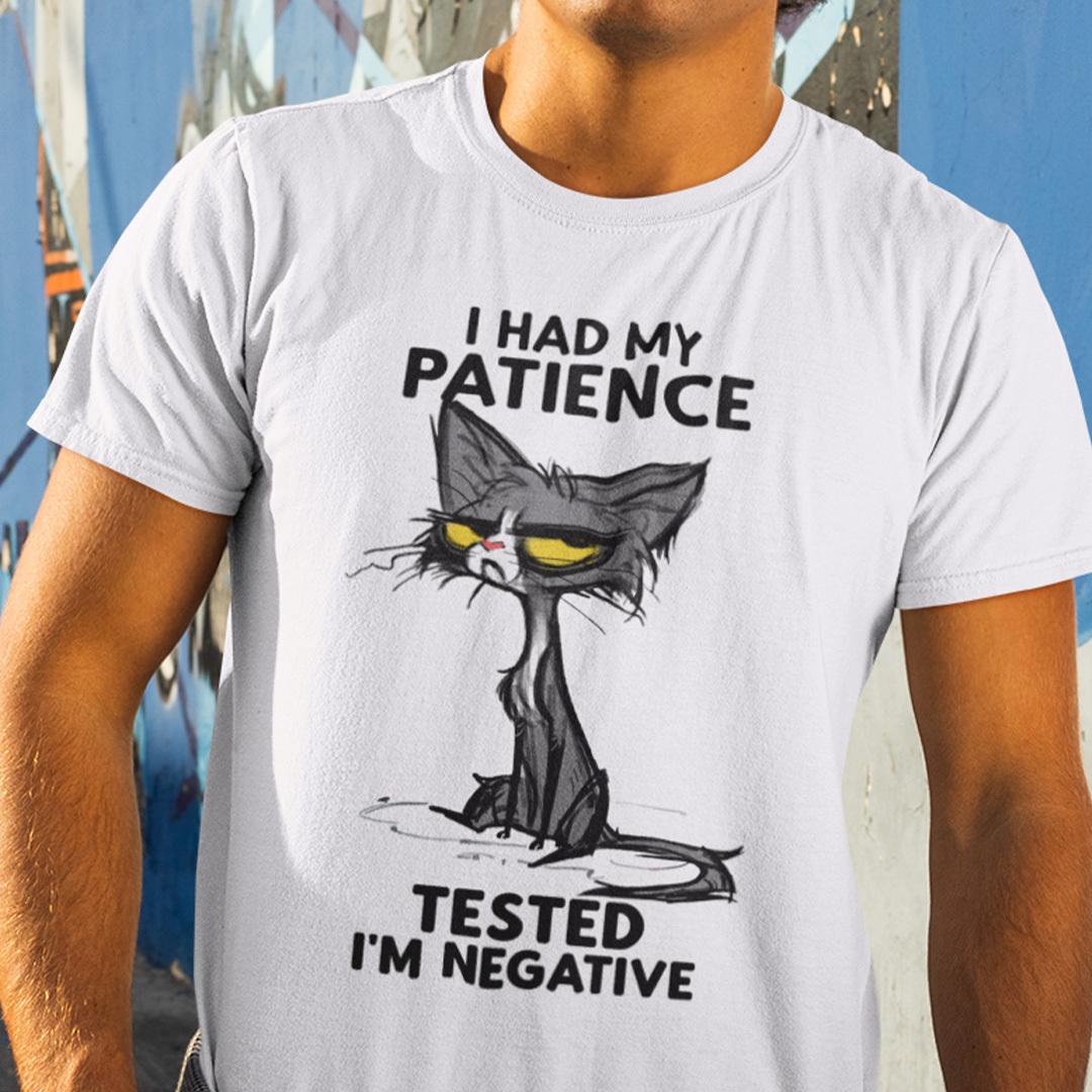 Black Cat Shirt I Had My Patience Tested I'm Negative