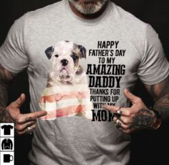 Bulldog Shirt Happy Father's Day My Amazing Daddy