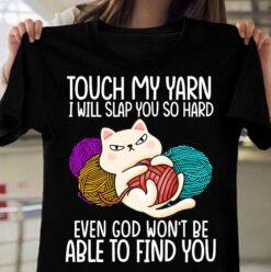 Cat Crochet Shirt Touch My Yarn I Will Slap You So Hard