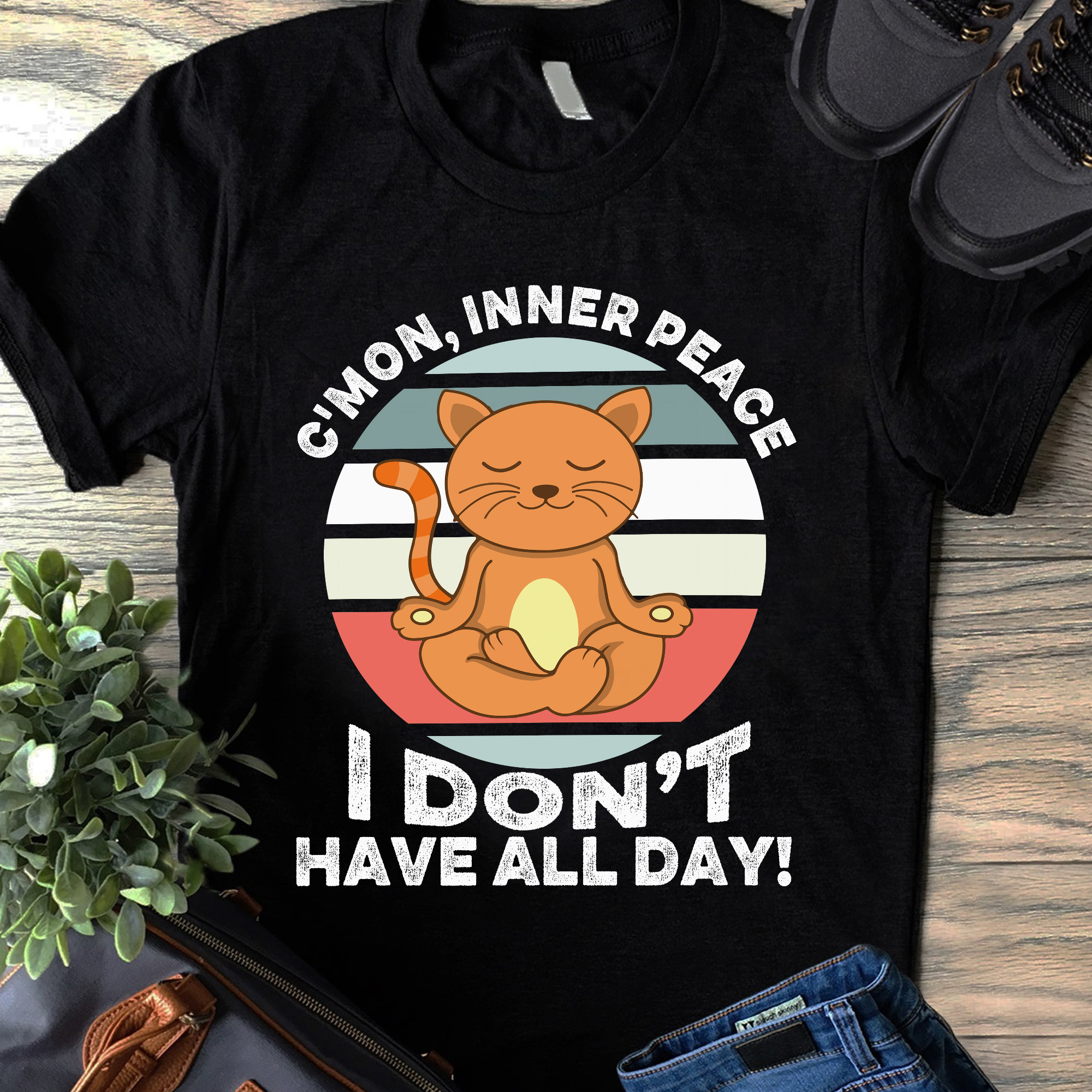 Cat Yoga Shirt C'Mon Inner Peace I Don't Have All Day