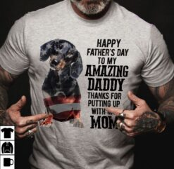 Dachshund Shirt Happy Father's Day My Amazing Daddy