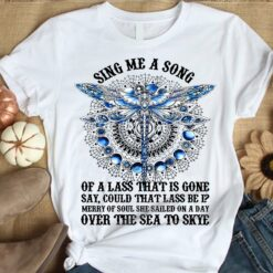 Dragonfly Shirt Sing Me A Song Of A Lass That Is Gone