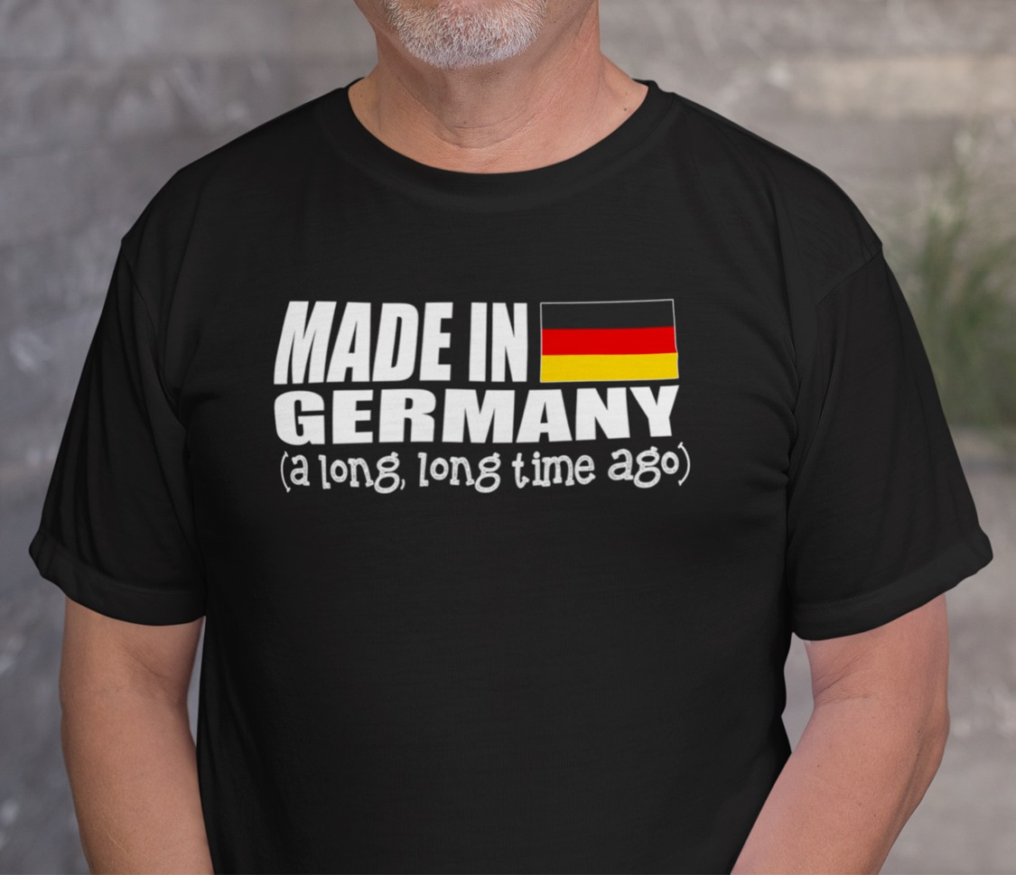 Funny German Shirt Made In German A Long Time Ago Flag