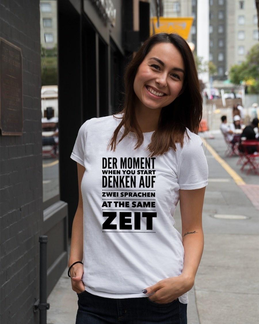 Funny German Shirt Der Moment When You Start Denken