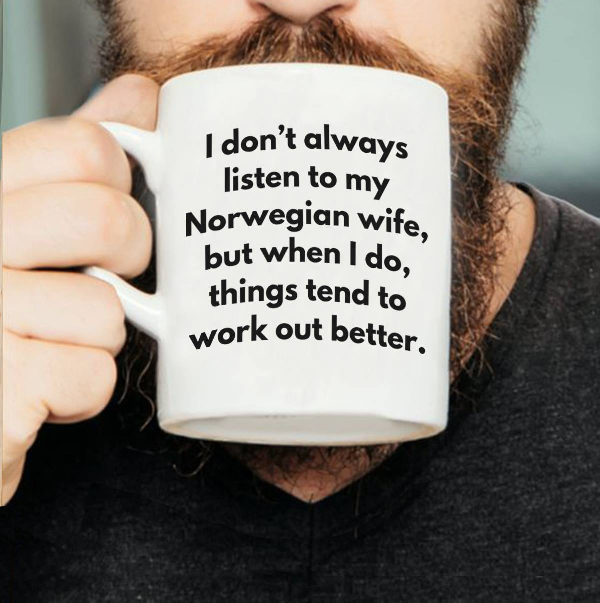 Norway Mug Listen To Norwegian Wife Things Work Out Better