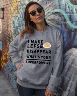 Norway Shirt I Make Lefse Disappear What's Your Superpower