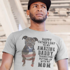Pitbull Shirt Happy Father's Day My Amazing Daddy