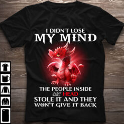 Red Dragon Shirt Losing My Mind People Inside My Head Stole It