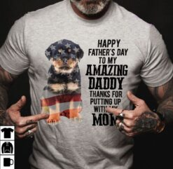 Rottweiler Shirt Happy Father's Day My Amazing Daddy