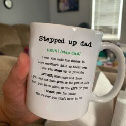 Step Up Dad Mug Stepped Up Dad Definition