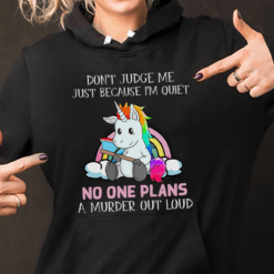 Unicorn Shirt Don't Judge Me No One Plans A Murder Out Loud