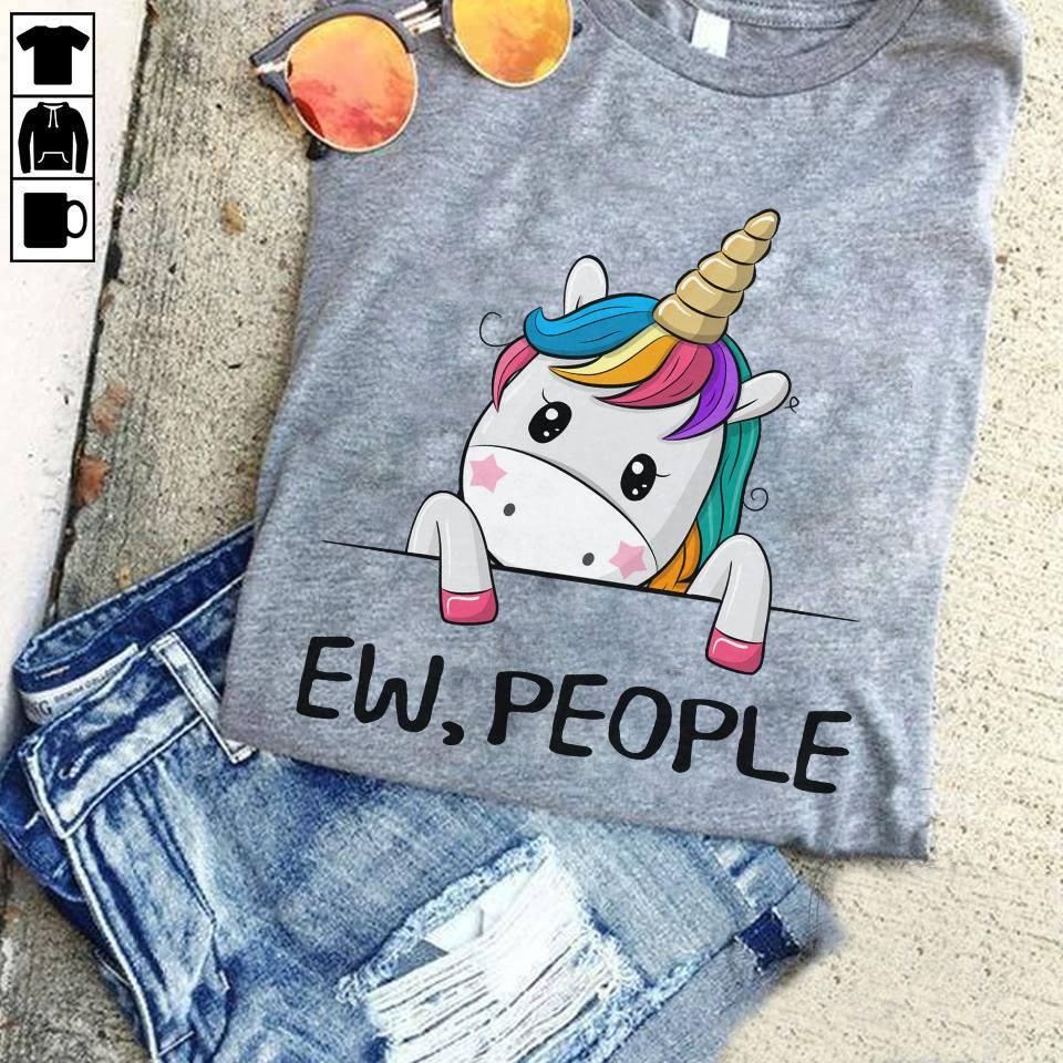 Unicorn Shirt Ew People