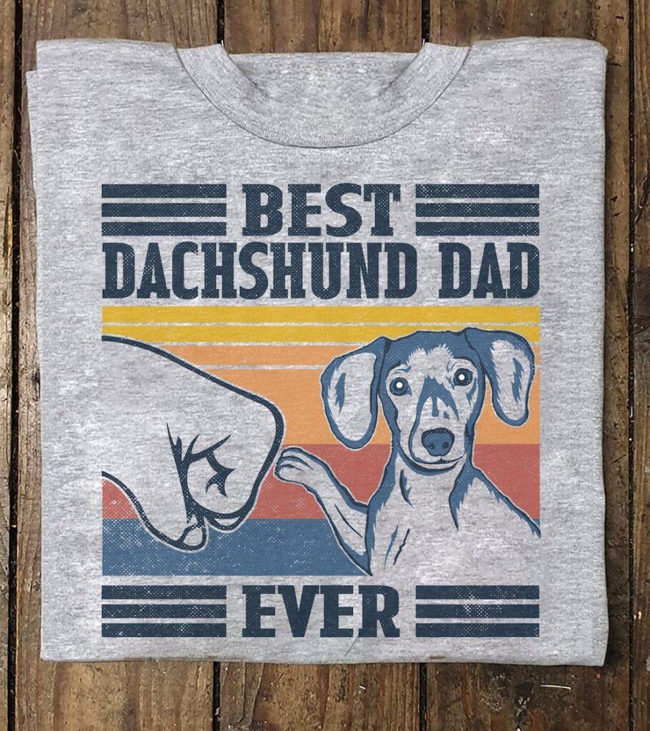 Vintage Dachshund Dad Shirt Best Dachshund Dad Ever- best dog dad ever t shirt