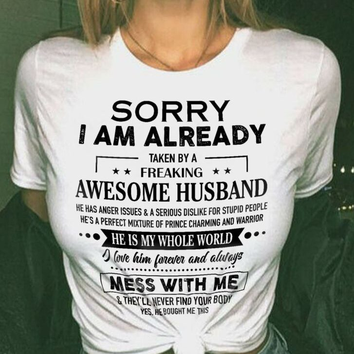 Wife Shirt Sorry I'm Already Taken By Freaking Awesome Husband
