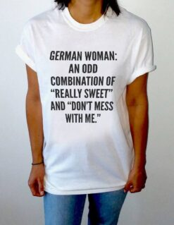Women German Shirt Really Sweet And Don't Mess With Me