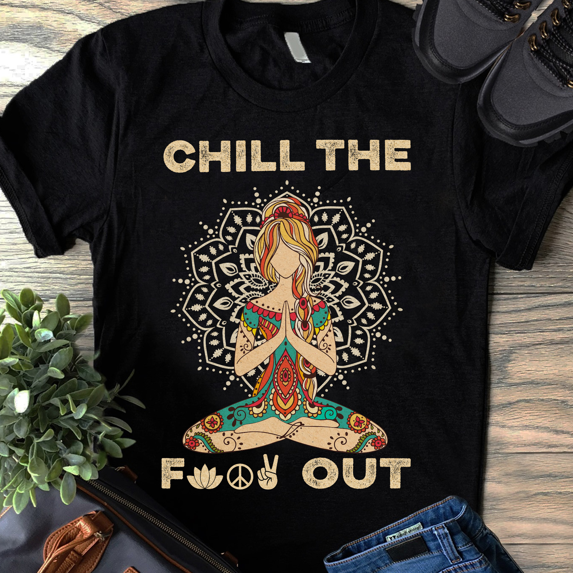 Yoga Shirt Chill The Fuck Out Peace Lotus Girl