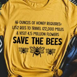 Beekepper Shirt 16 Ounces Of Honey Requires Save The Bees