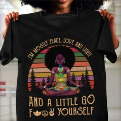 Black Girl Yoga Shirt Mostly Peace Love And Light Chakra