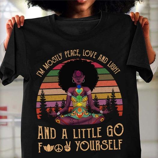 Black Girl Yoga Shirt Mostly Peace Love And Light Chakra