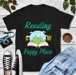 Book Shirt Reading Is My Happy Place