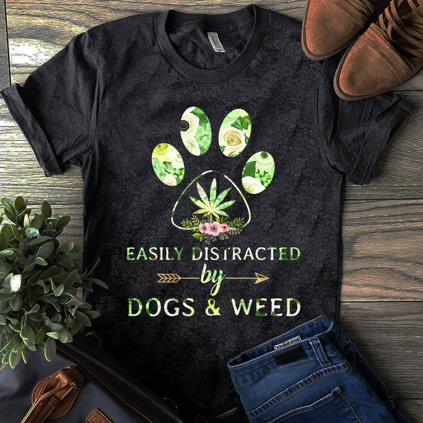 Easy Distracted By Dogs And Weed Shirt