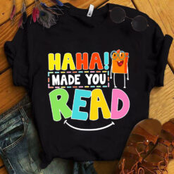 Funny Teacher Shirt Haha Made You Read