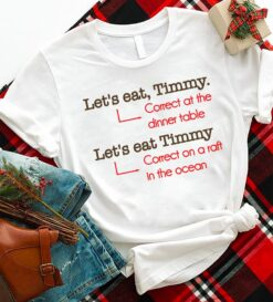 Funny Teacher Shirt Let's Eat Timmy Correct At Dinner Table