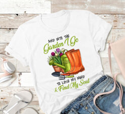 Garden Shirt Go To Garden Lose My Mind Find My Soul