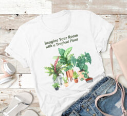 Garden Shirt Imagine Your Room With A Tropical Plants