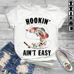 Hookin Ain't Easy Shirt
