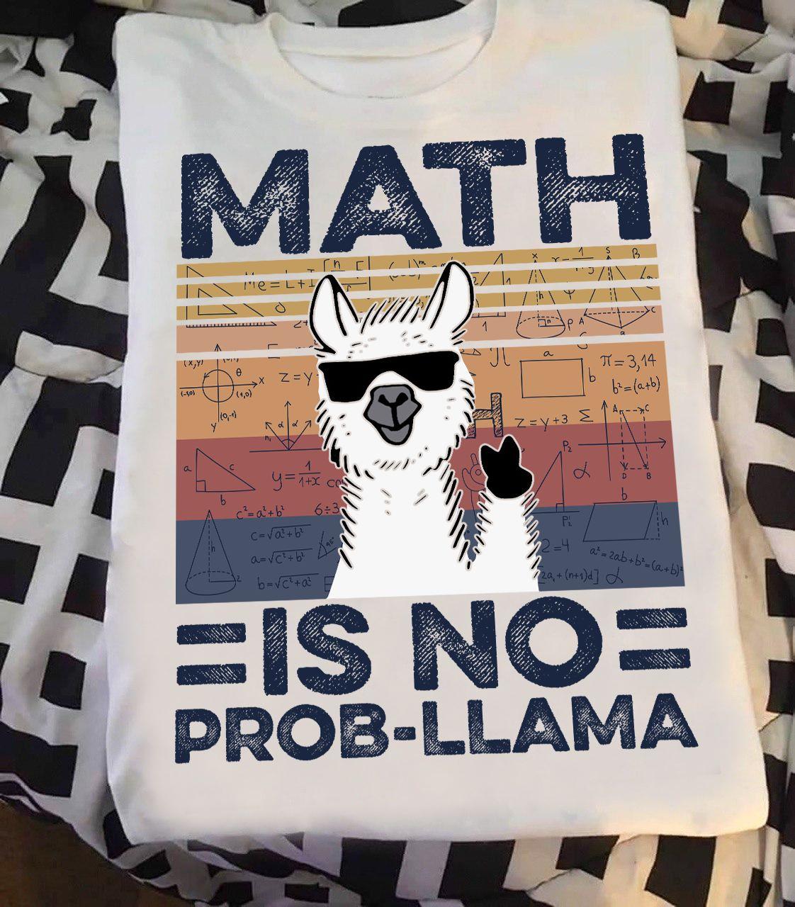 Math Teacher Shirt Llama Math Is No Prob-Llama