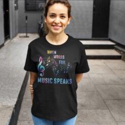 Music Teacher Shirt When Words Fail Music Speaks