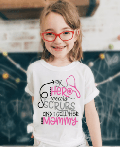 Nurse Mom Shirt My Hero Wear Scrubs I Call Her Mommy