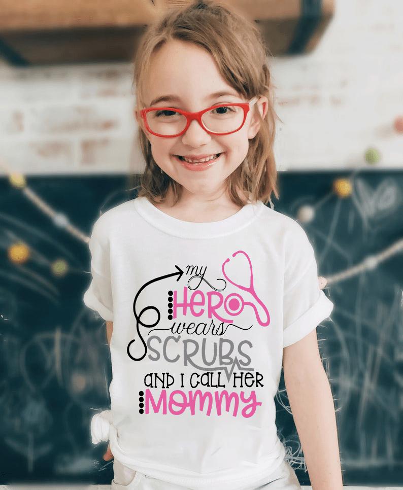 Nurse Mom Shirt My Hero Wear Scrubs I Call Her Mommy
